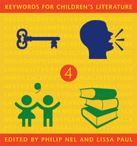 Keywords for Children's Literature. Eds. Philip Nel and Lissa Paul. New York & London: New York UP, 2011.
